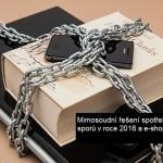 Mimosoudní řešení spotřebitelských sporů je novinkou 2016 pro e-shopy